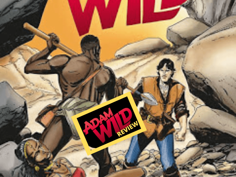 Adam Wild Review – Fuori dal paradiso (AW. 7)