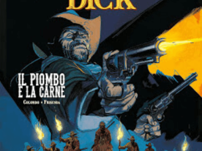 Il piombo e la carne – Deadwood Dick n. 4 (ottobre 2018)